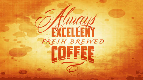 always excellent fresh brewed coffee signboard for famous cafe bar with vintage typeface over Animation