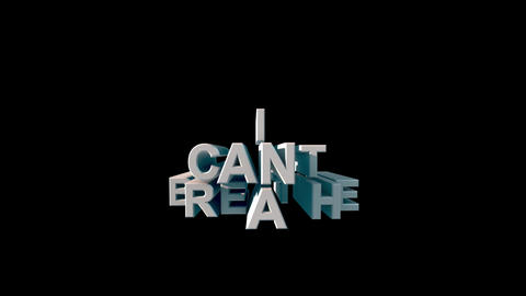 Lettering in big white letters I CAN'T BREATHE on a black background 3d Live Action