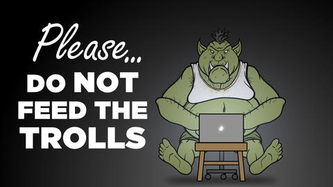 Please Do Not Feed the Trolls Animation