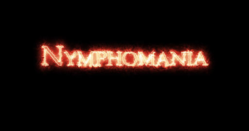 Nymphomania written with fire. Loop Animation