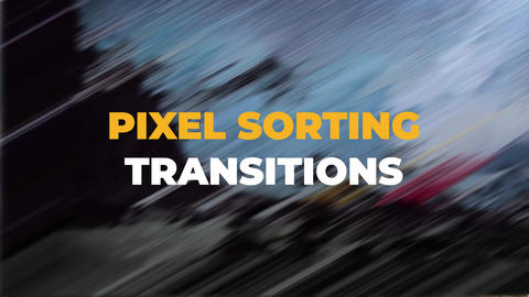 Pixel Sorting Transitions After Effects Template