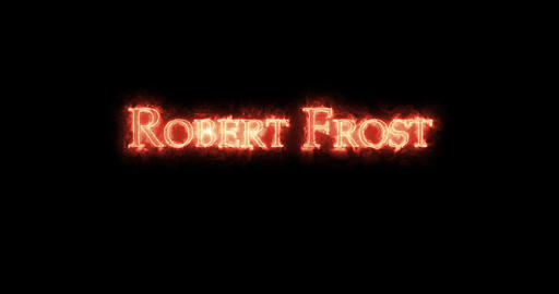 Robert Frost written with fire. Loop Animation