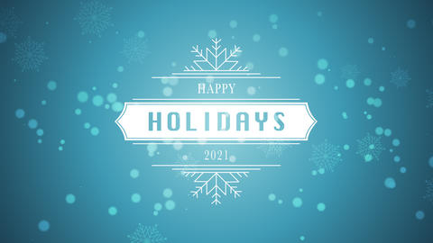 Animated closeup Happy Holidays and 2021 text, white snowflake and glitter on snow blue background Animation