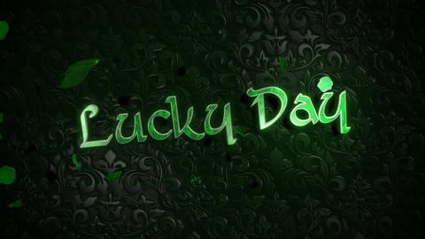 Animation motion Lucky Day text and green leaves of shamrocks on Saint Patrick Day shiny background Animation