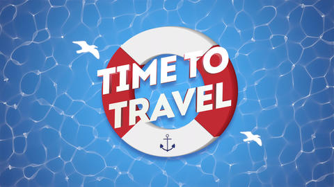 Animated text Time to Travel with gulls and swimming circle, blue summer background Animation