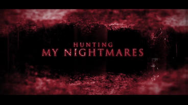 HUNTING MY NIGHTMARES After Effects Template