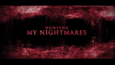 HUNTING MY NIGHTMARES After Effects Project