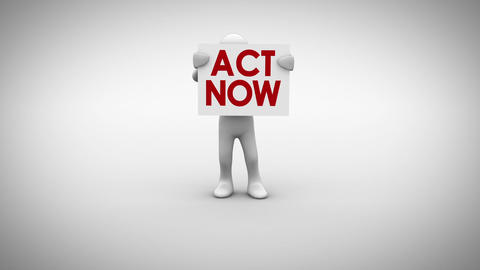 White character holding sign saying act now Animation
